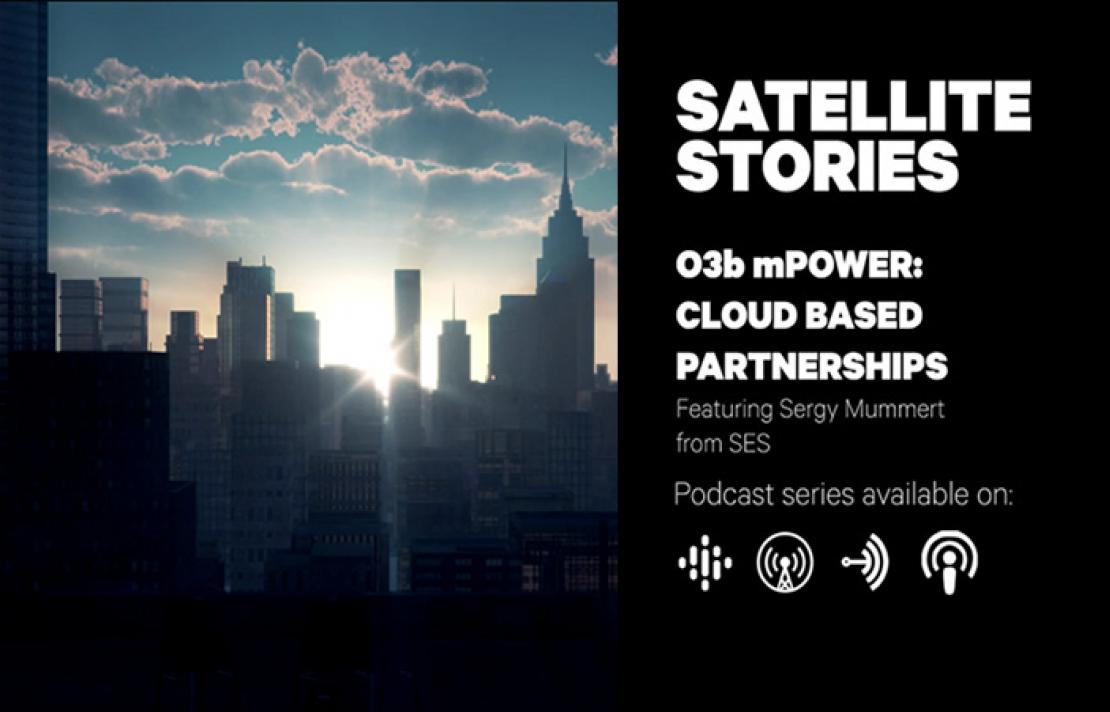 Episode 08: O3b mPOWER: Cloud Based Partnerships