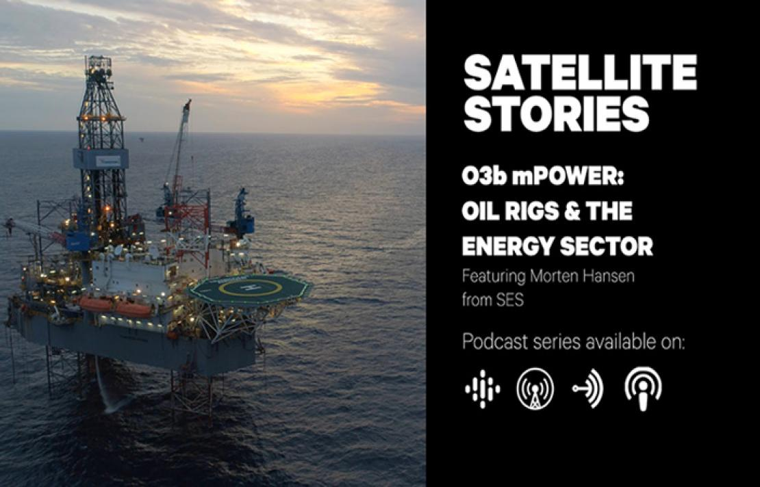 Episode 09: O3b mPOWER: Oil Rigs & The Energy Sector