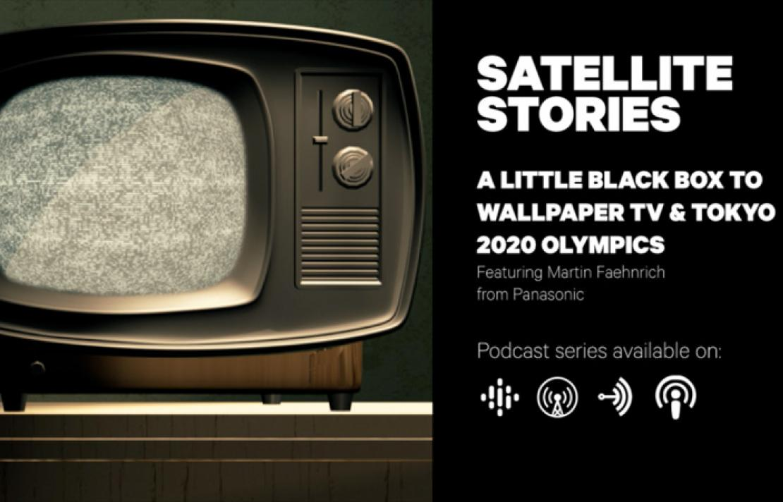 Episode 07: A little black box to wallpaper TV & Tokyo 2020 Olympics
